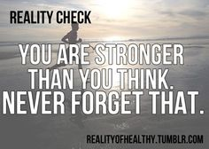 You are stronger!