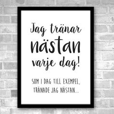 - Jag tränar nästan varje dag I workout NEARLY everyday like today for example i nearly worked outI workout NEARLY everyday like today for example i nearly worked out Funny Signs, Funny Jokes, Proverbs Quotes, Fitness Motivation, Some Quotes, Humor, Funny Photos, Picture Quotes, Peace And Love