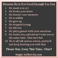 Reasons he's not good enough for you.