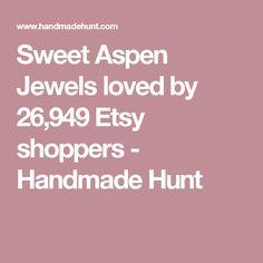 Sweet Aspen Jewels on Etsy Aspen, Jewels, Sweet, Handmade, Etsy, Candy, Hand Made, Jewerly, Gemstones