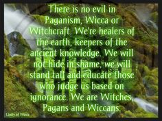 We are Witches, Pagans and Wiccans.