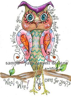 """Owl: Brown """"Who Cares for You"""" Print Scripture Art, Bible Art, Bible Scriptures, Scripture Painting, Bibel Journal, Illustrated Faith, Heart Art, Christian Art, Psalms"""