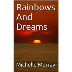 """#Book Review of #RainbowsAndDreams from #ReadersFavorite - https://readersfavorite.com/book-review/rainbows-and-dreams  Reviewed by Emily-Jane Hills Orford for Readers' Favorite  Life is poetry and poetry is life. """"More than words upon a page/ Images/ That Last..."""" These are powerful words that express all that life is, from the simplest activity of coloring with your son, to the battlefield where knights of old fight for both love and honor. And then there are just words to express…"""