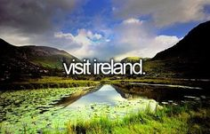one of my favorite accents is the Irish accent so i would love to visit Ireland one day...... I honestly just love Ireland!