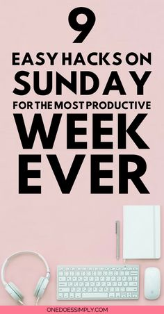 If you hate frustrating week you need to read this awesomeness. If you are tired of insanely stressing days you really need to look at these hacks | 9 easy hacks on Sunday for the most productive week EVER! | 9 Hacks to Practice on Sunday to achieve a highly productive week #productivity #week #sunday #hacks #busy #productive