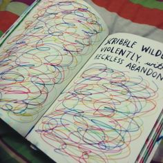 Wreck This Journal (WTJ).scribble wildly violently with reckless abandon.