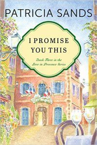 The author of The Promise of Provence, presented on France Book Tours, is back! Patricia Sands on Tour May with I Promise You This (women's fiction) Release date: May 2016 at Lake Union Publishing ISBN: 365 pages Author's page