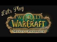 Let's Play - World Of Warcraft
