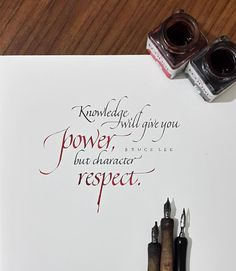 knowledge will give you power, but character respect - bruce lee - calligraphy by tolga girgin // @tolgagirgin99