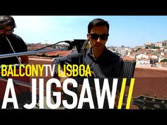 A JIGSAW · New Music From Portugal · Videos · BalconyTV www.balconytv.com