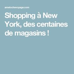 Shopping à New York, des centaines de magasins ! Voyage New York, Nyc, New York City, Tour, Pennsylvania, Travel, Canada, New York Shopping, Shops