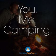 You. Me. Camping.