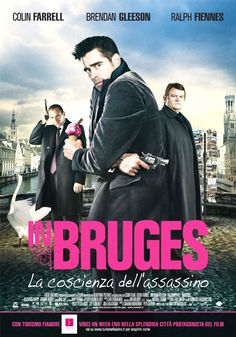 In Bruges - takes place in Belgium, but Irish to the Core!