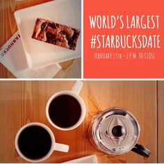 Join us for the world's largest #StarbucksDate!