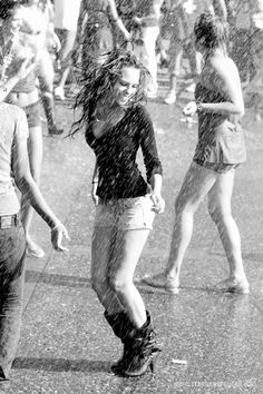 dancing in the rain :)  Enjoy that rain. You will learn to enjoy any manifestations of the weather.