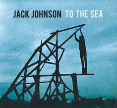 Jack Johnson - To the Sea...they love him!