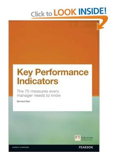 Key Performance Indicators KPI : The 75 Measures Every Manager Needs to Know Financial Times Series: Amazon.co.uk: Bernard Marr: Books