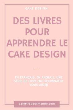 Quels livres pour apprendre le cake design, la pâte à sucre, les wedding cakes