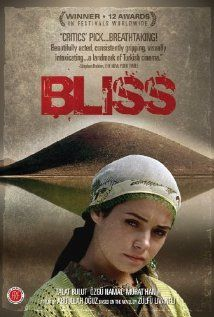 """Bliss"" (2007).  When a young woman named Meryem (Özgü Namal) is raped, her village custom requires that she be killed in order for the dishonour to be expunged from her family.  A very interesting, emotional, thought-provoking movie.  I liked it a lot."