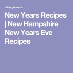 New Years Recipes | New Hampshire New Years Eve Recipes