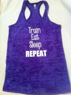 Train Eat Sleep Repeat Burnout Tank by AguinigaL11 on Etsy, $22.00