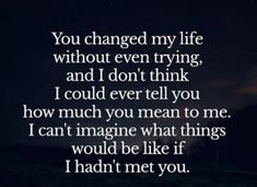 Yeah,didnt even fuckin tried.lol,how funny life can change..i thought love like this only can be seen in movies.