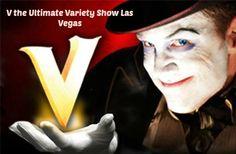 V the Ultimate Variety Show Las Vegas @V! The Ultimate Variety Show