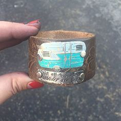 Not all those who wander are lost, Vintage camper genuine leather cuff bracelet Leather Cuffs, Leather Jewelry, Modern Jewelry, Unique Jewelry, Beautifully Broken, Act Like A Lady, Silver Diamonds, Jewellery Display, Cuff Bracelets