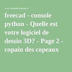 freecad - console python - Quelle est votre logiciel de dessin 3D? - Page 2 - copain des copeaux