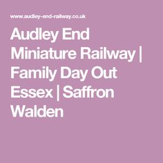 The Audley End Miniature Railway and Enchanted Fairy and Elf Walk is a family day out near Saffron Walden, Essex designed for imaginative family fun together Family Days Out, Day Trips, Miniatures, Cambridge, One Day Trip, Mockup, Minis