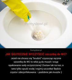 """Jeżeli nie chcesz się """"brudzić"""" czyszcząc ręcznie szczotkę do WC to włóż ją do muszli i wsyp opakowanie sody oczyszczonej! ..."""
