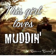 That girl was made for me. She loves muddin' more than anyone I've ever taken with me. Her excitement made it so much more fun. I will be at every event this summer. I only missed two last summer.