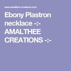 Ebony Plastron necklace -:- AMALTHEE CREATIONS -:-