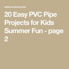 20 Easy PVC Pipe Projects for Kids Summer Fun - page 2