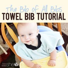 The Bib of All Bibs...a Towel Bib! It's so easy and they make the best gifts! #tutorial