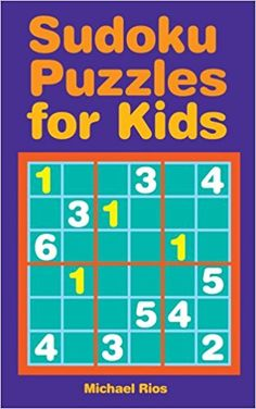 Sudoku Puzzles for Kids by Michael Rios 1402736029 9781402736025 Sudoku Puzzles, Puzzles For Kids, Games For Kids, Kids Activity Books, Book Activities, Play Game Online, Online Games, Michael Rios, Etiquette And Manners