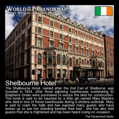Shelbourne Hotel, Dublin, Ireland 'World of the Paranormal' are short bite sized posts covering paranormal locations, events, personalities and objects from all across the globe. The Paranormal Guide for all things paranormal, strange, dark and macabre: http://www.theparanormalguide.com/blog