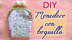 Hacer un monedero de tela con boquilla - Tutorial to make a fabric purse...