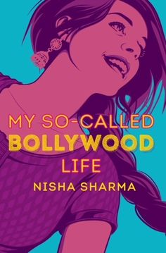 Beautiful YA book cover | My So-Called Bollywood Life by Nisha Sharma | Book cover inspiration