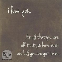 Hanging Wall Sign - I love you for all that you are - words of… The Words, I Love You Words, Love Of My Life, My Love, I Love You All, Youre My Person, My Sun And Stars, Messages, Love Notes