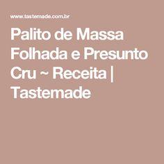 Palito de Massa Folhada e Presunto Cru ~ Receita | Tastemade