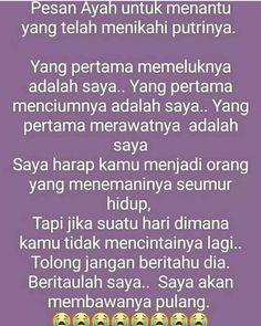 Teruntuk laki2 yg belum menikahi sudah menyakiti wanita, bayangkan bagaimana perasaan seorang ayah bila putri tercintanya diperlakukan orng laki2 yg tdk baik, Jadilah laki2 yg bertanggungjawab sbg layaknya seorang laki laki Family Quotes, Me Quotes, Qoutes, Dear Dad, Self Reminder, Quotes Indonesia, Islamic Quotes, Muslim, Salsa