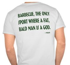 Shop Barbecue God TShirt created by FunnyBBQSayings. Bbq Quotes, Funny Quotes, Navy Seal T Shirts, Bbq Drinks, Us Navy Seals, Bald Man, Beer Shirts, Sports Humor, Barbecue
