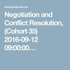 Negotiation and Conflict Resolution, (Cohort 35) 2016-09-12 09:00:00…