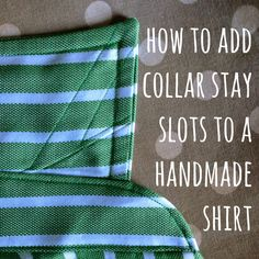 How To Add Collar Stay Slots to a Handmade Shirt