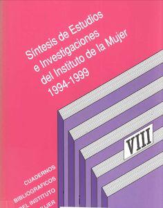 Síntesis de estudios e investigaciones del Instituto de la Mujer : 1994-1999
