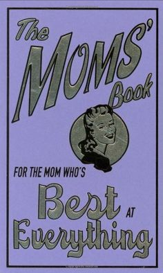 The mom's book: For the mom who's best at everything by Alison Maloney. $9.99 #books #mothersday