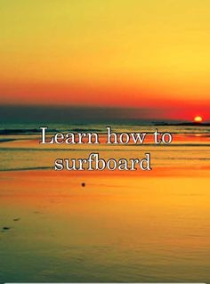 Bucket list and its called surf not surfboard haha