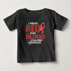 I Wear Red For Blood Cancer Awareness Baby T-Shirt - red gifts color style cyo diy personalize unique