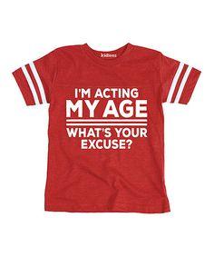 Look at this #zulilyfind! Red 'I'm Acting My Age' Tee - Toddler & Kids #zulilyfinds